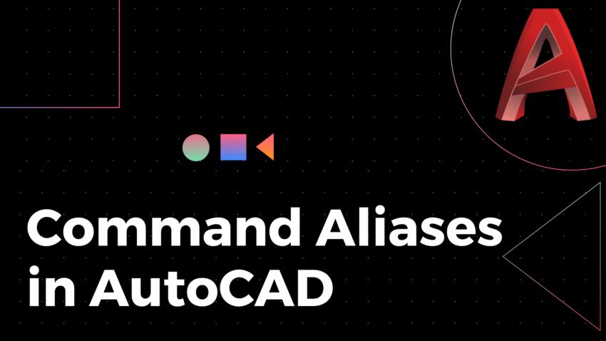 Command Aliases in AutoCAD