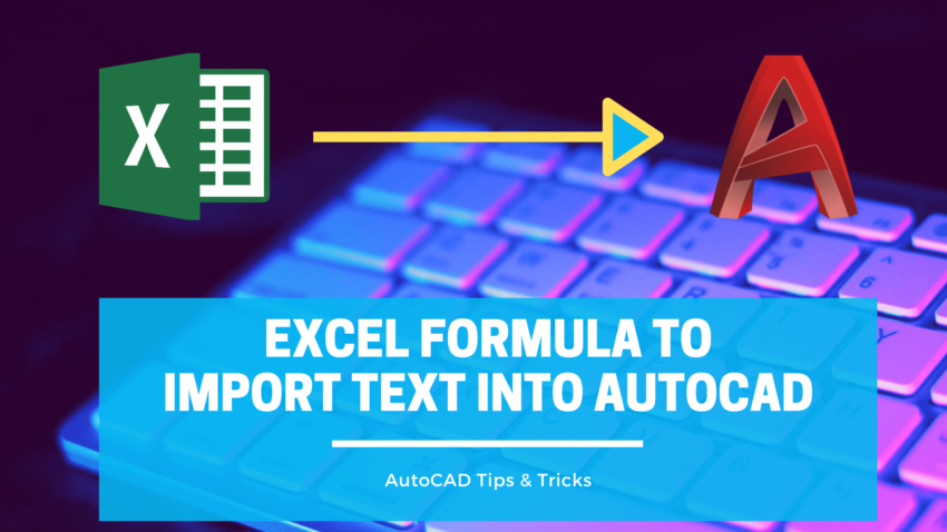 Excel formula to import text into AutoCAD